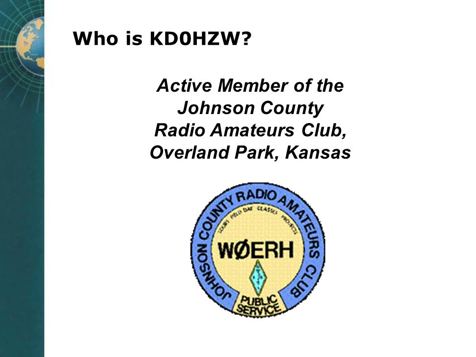 Who is KD0HZW Active Member of the Johnson County Radio Amateurs Club, Overland Park, Kansas
