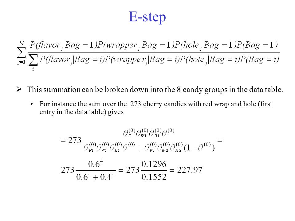 E-step This summation can be broken down into the 8 candy groups in the data table.