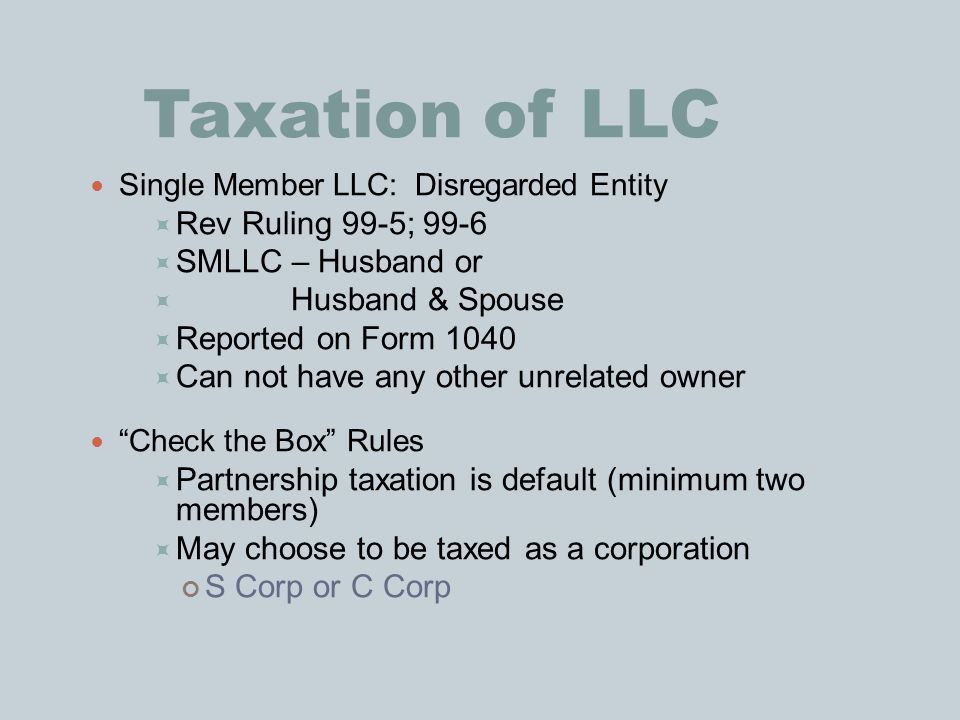 Taxation of LLC Rev Ruling 99-5; 99-6 SMLLC – Husband or