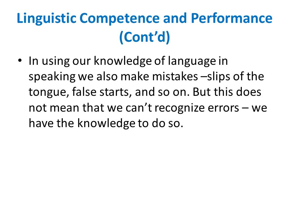 Linguistic Competence and Performance (Cont'd)