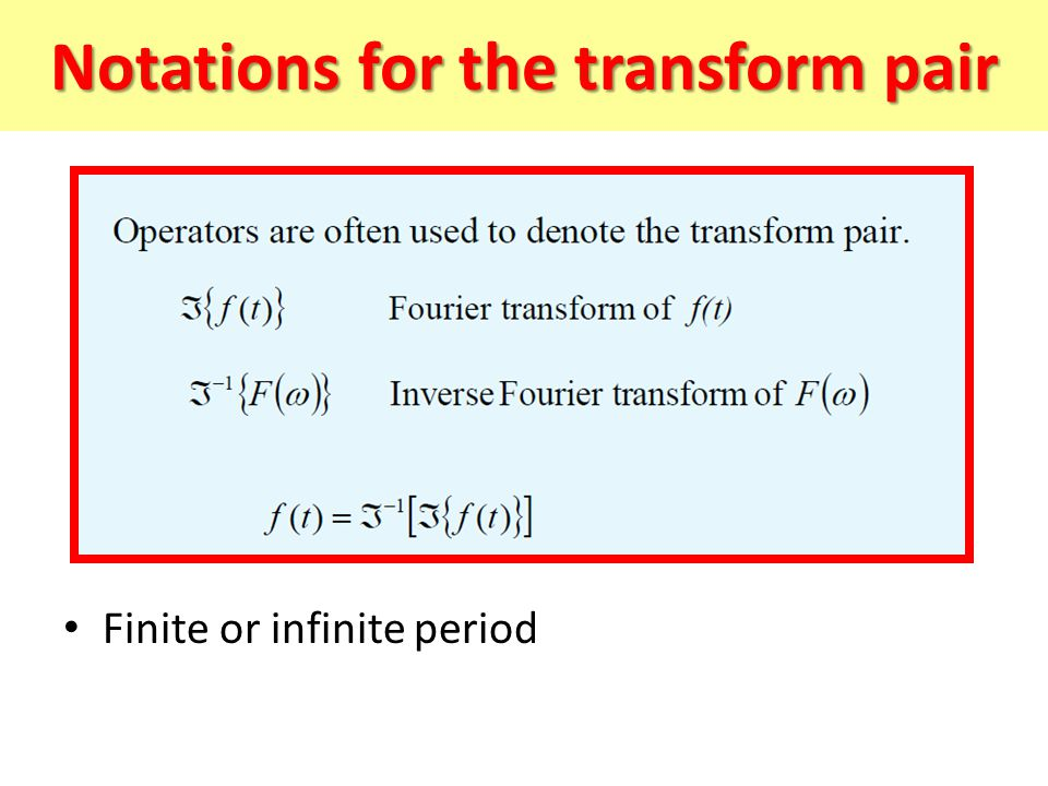 Notations for the transform pair