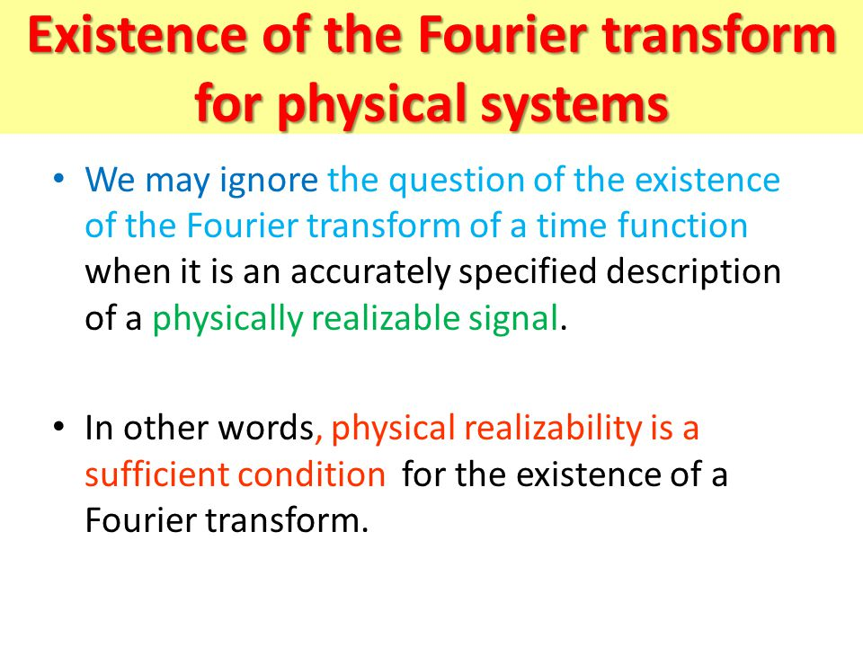 Existence of the Fourier transform for physical systems