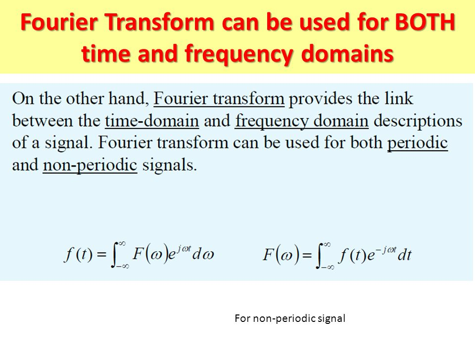 Fourier Transform can be used for BOTH time and frequency domains