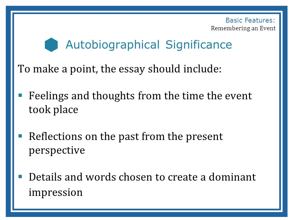 Basic Features Of A Remembered Event Essay  Ppt Video Online Download  Autobiographical Significance