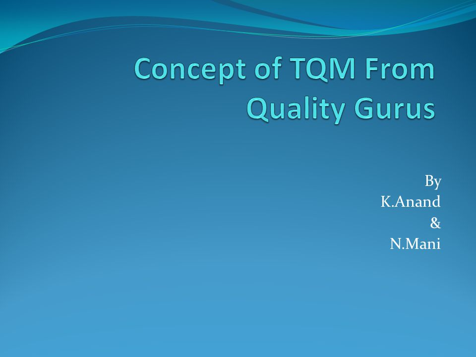 Concept of TQM From Quality Gurus