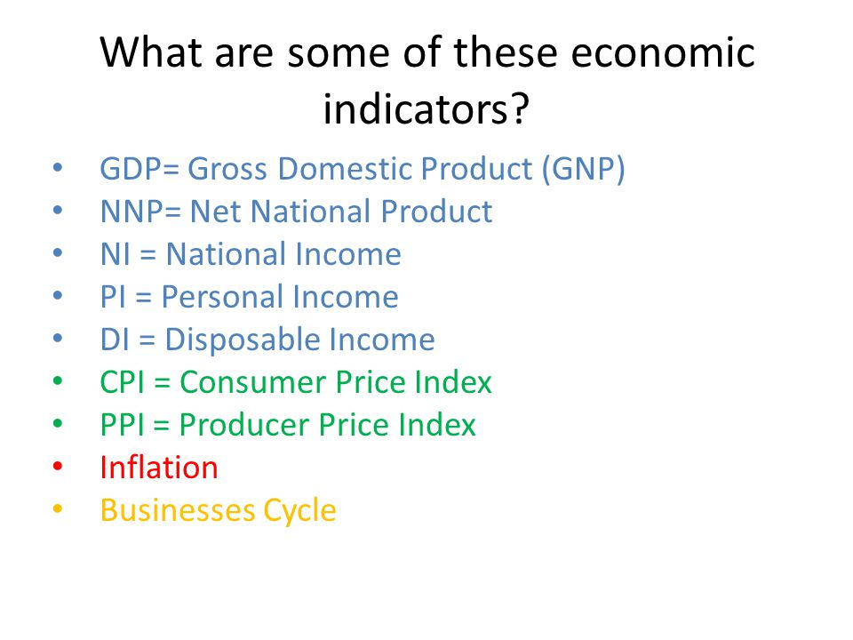 What are some of these economic indicators