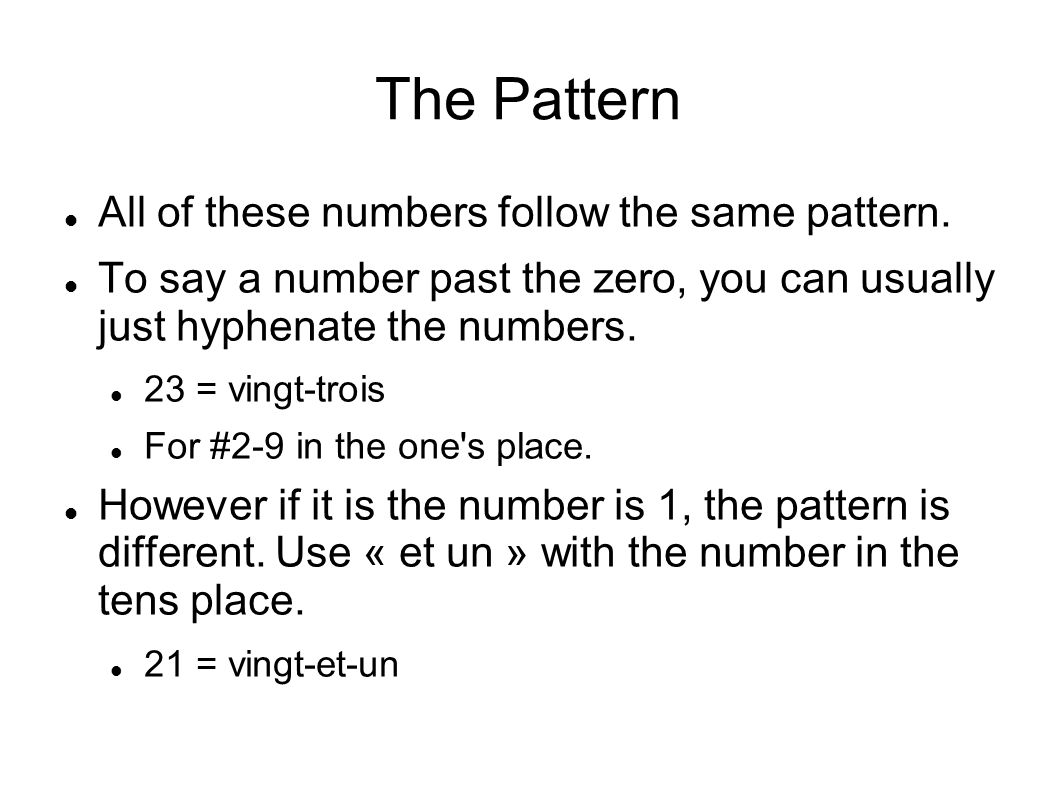 The Pattern All of these numbers follow the same pattern.