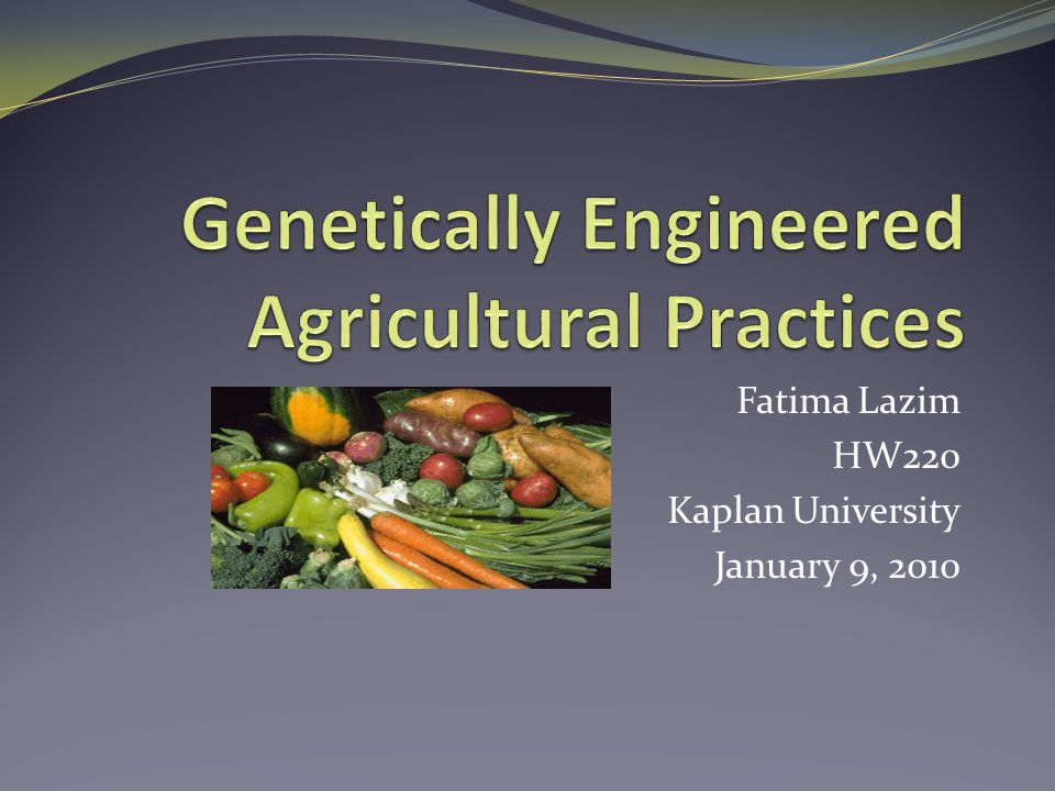 Genetically Engineered Agricultural Practices