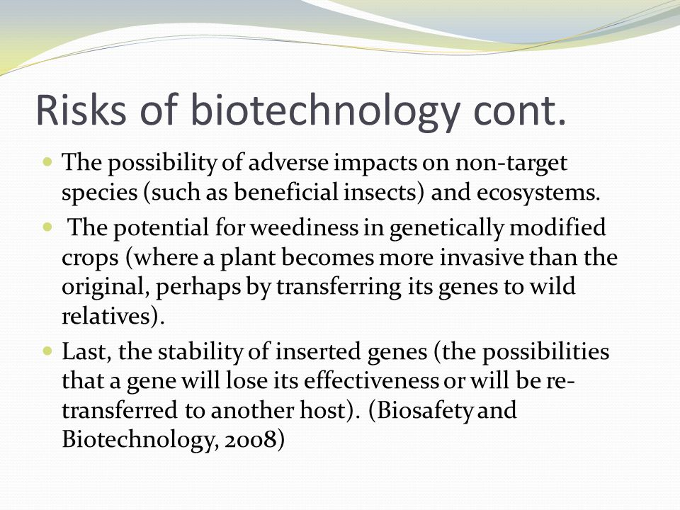 Risks of biotechnology cont.