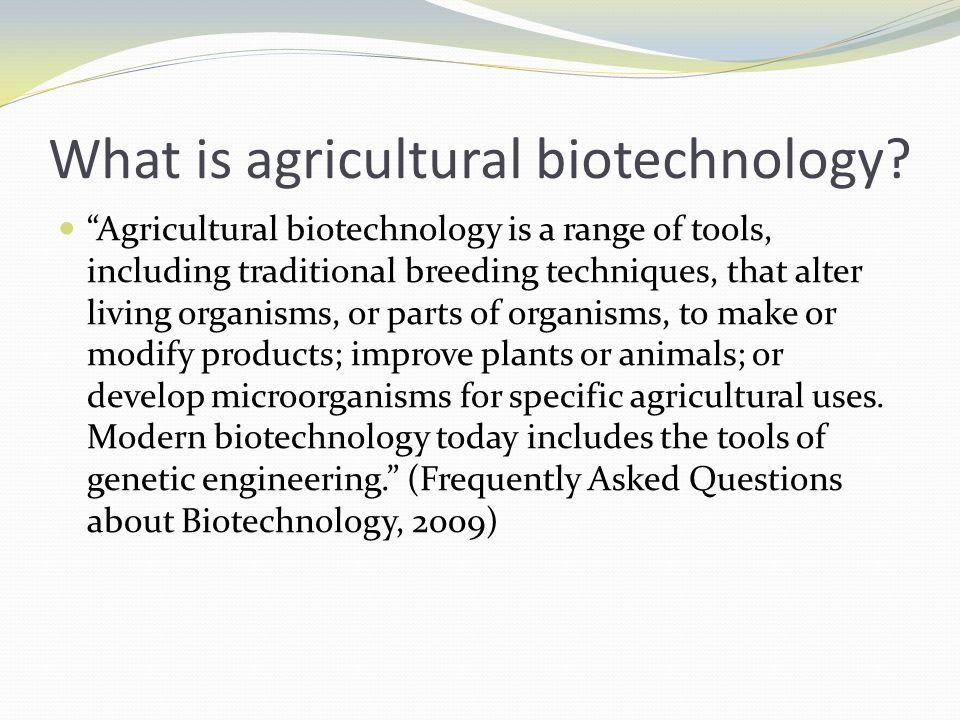 What is agricultural biotechnology