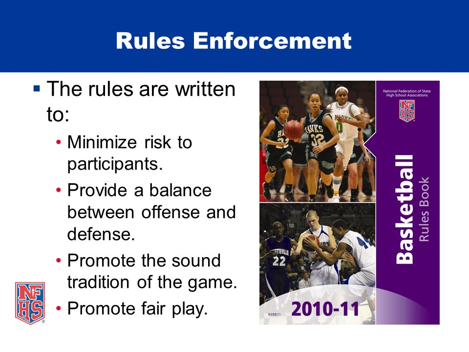 Rules Enforcement The rules are written to: