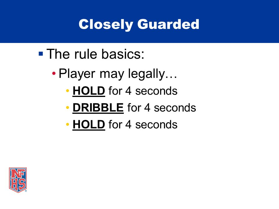 The rule basics: Closely Guarded Player may legally…