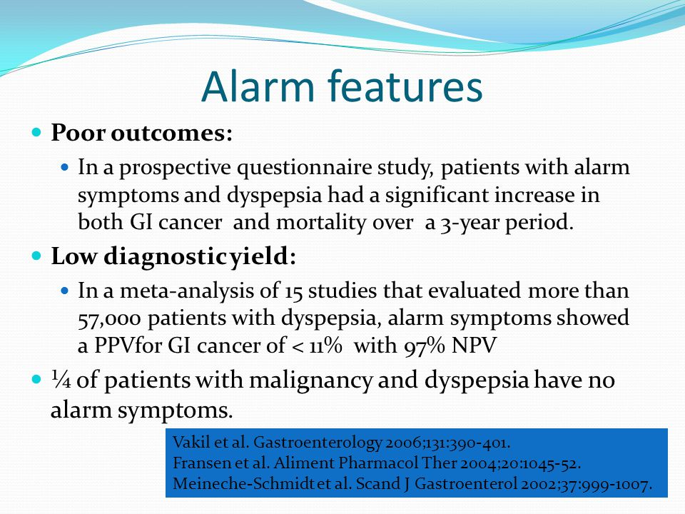 Alarm features Poor outcomes: Low diagnostic yield: