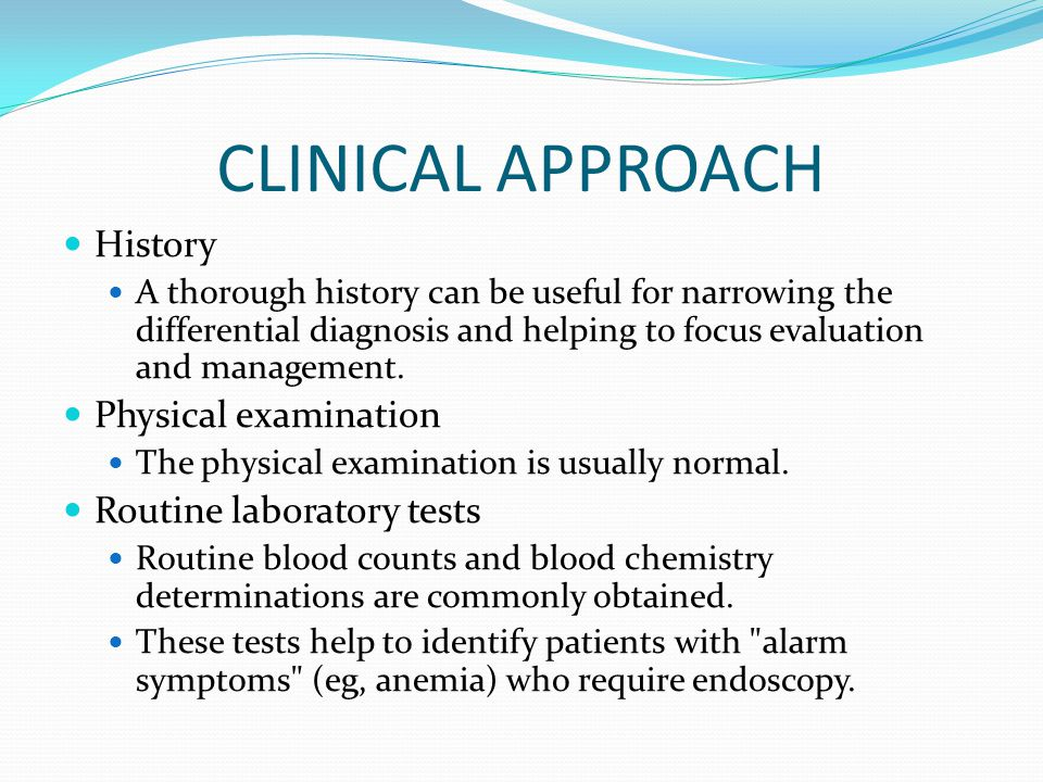 CLINICAL APPROACH History Physical examination