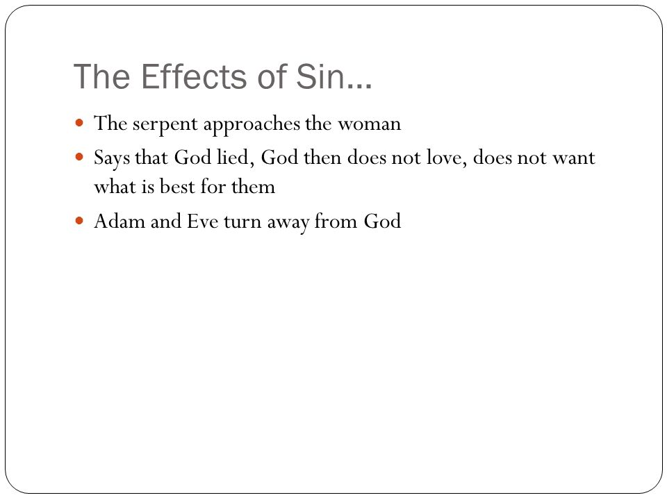 The Effects of Sin… The serpent approaches the woman