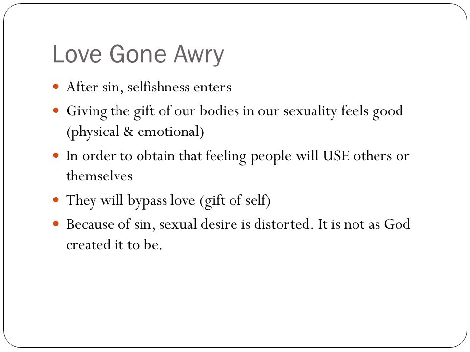 Love Gone Awry After sin, selfishness enters