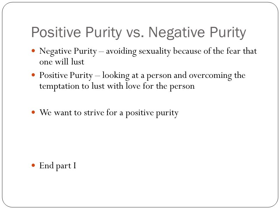 Positive Purity vs. Negative Purity