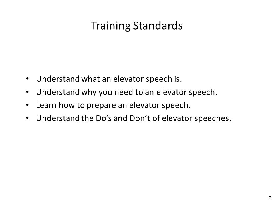 Training Standards Understand what an elevator speech is.