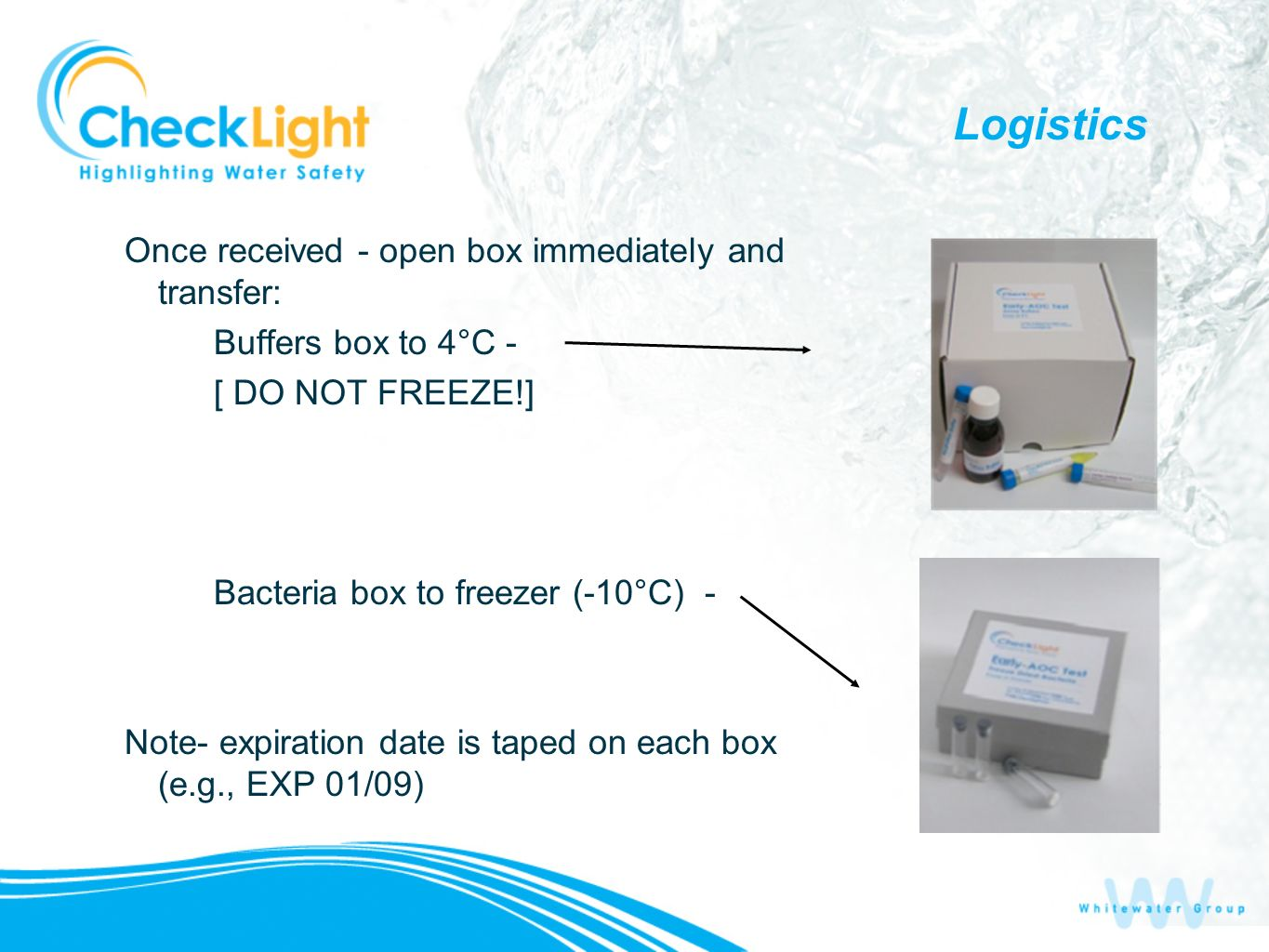 Logistics Once received - open box immediately and transfer: