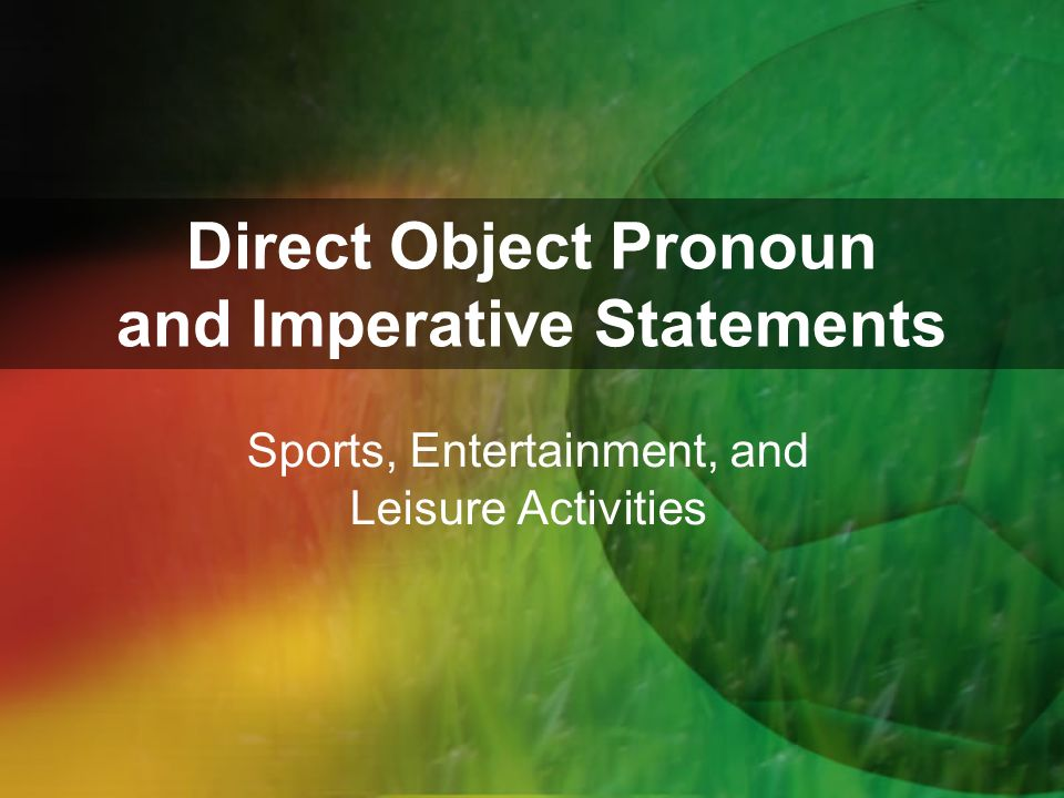 Direct Object Pronoun and Imperative Statements