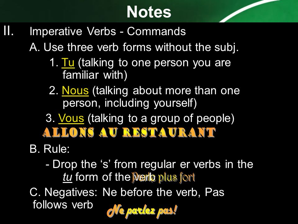 Notes II. Imperative Verbs - Commands