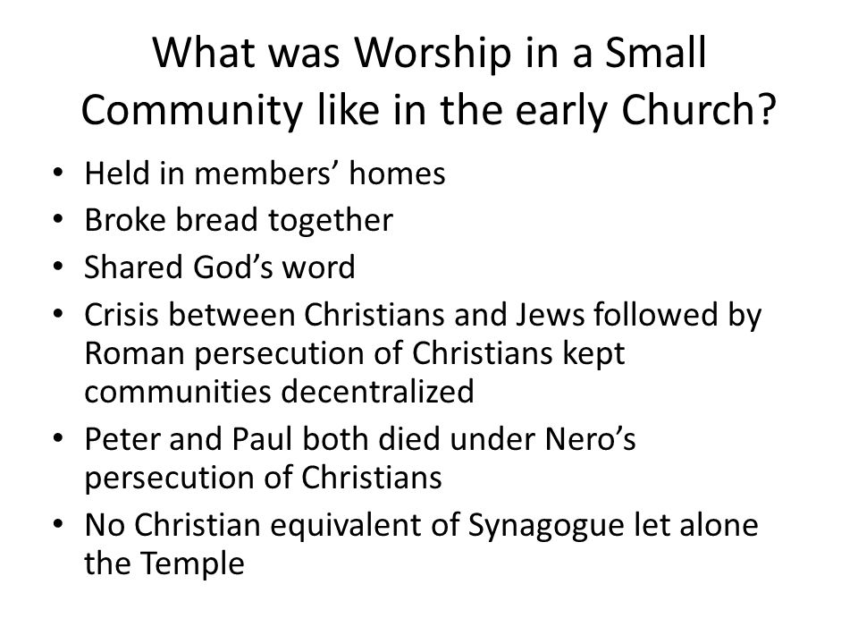 What was Worship in a Small Community like in the early Church