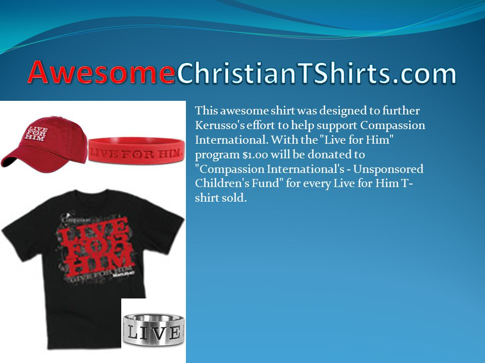 01cf59075 12 AwesomeChristianTShirts.com This awesome shirt was designed to further  Kerusso's ...