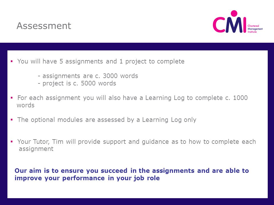 Assessment You will have 5 assignments and 1 project to complete