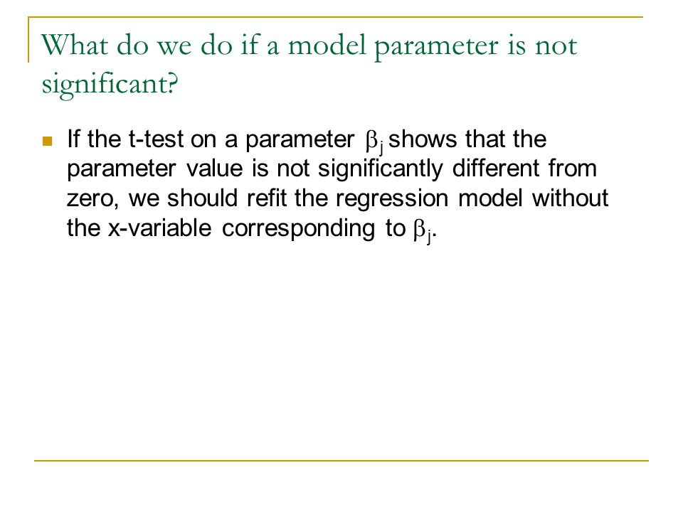 What do we do if a model parameter is not significant