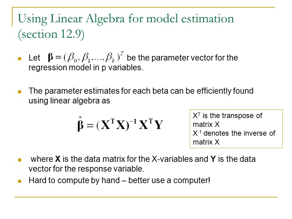 Using Linear Algebra for model estimation (section 12.9)