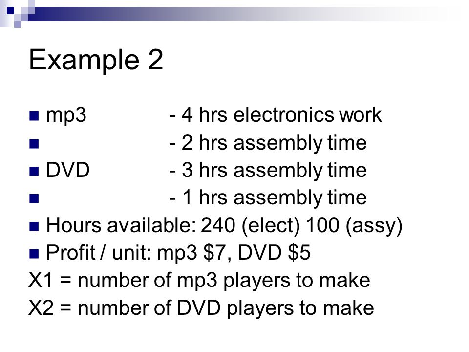 Example 2 mp3 - 4 hrs electronics work - 2 hrs assembly time