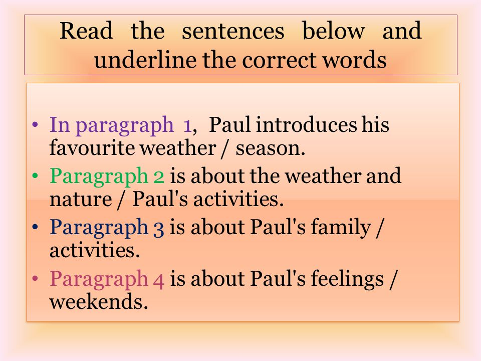 Read the sentences below and under­line the correct words