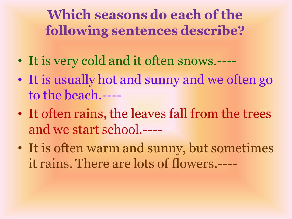 Which seasons do each of the following sentences describe