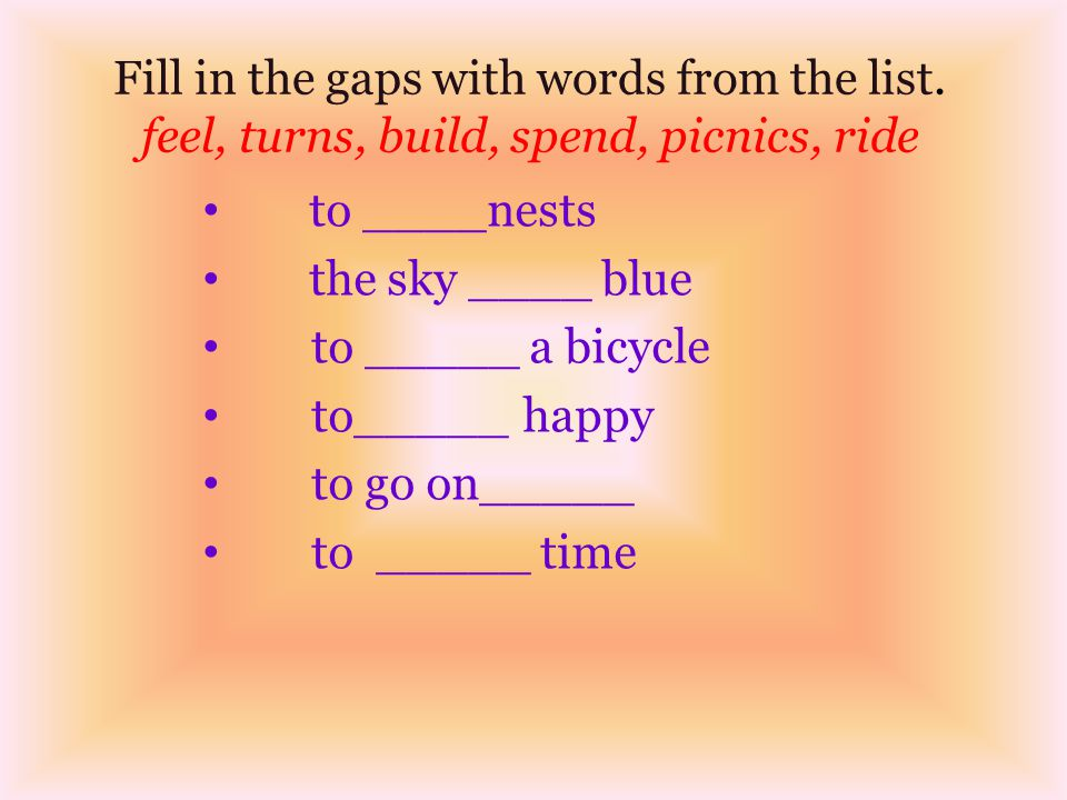 Fill in the gaps with words from the list