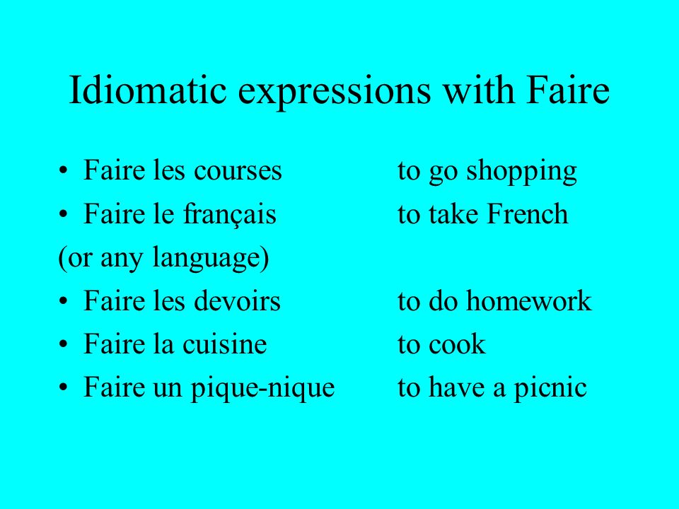 Idiomatic expressions with Faire