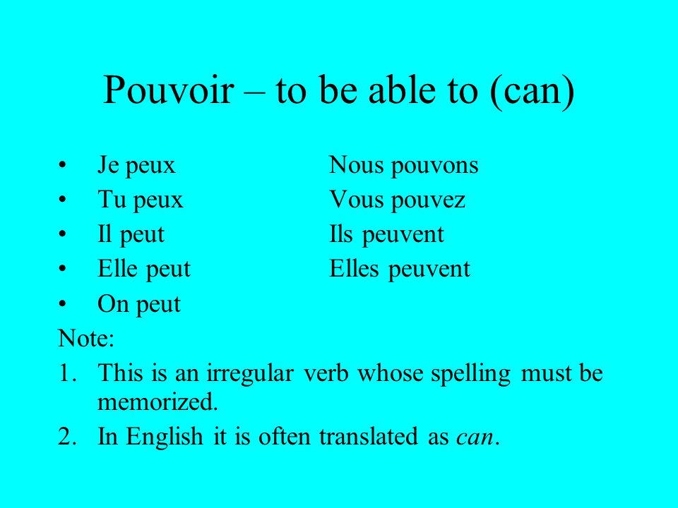 Pouvoir – to be able to (can)