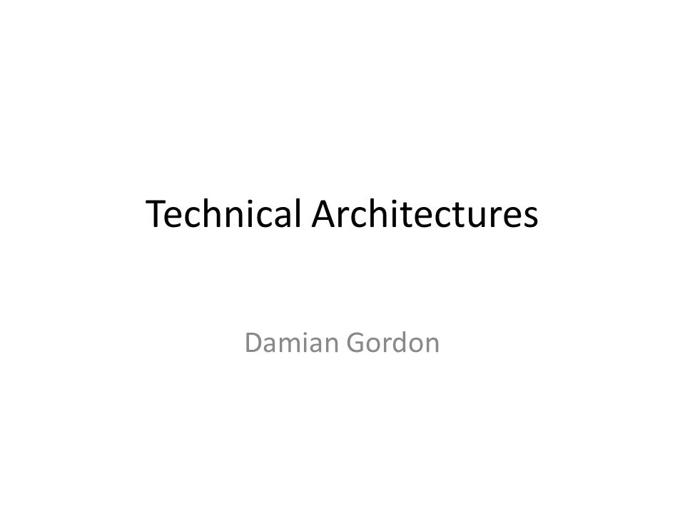 Technical Architectures