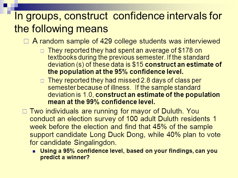 In groups, construct confidence intervals for the following means