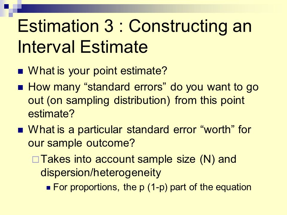 Estimation 3 : Constructing an Interval Estimate