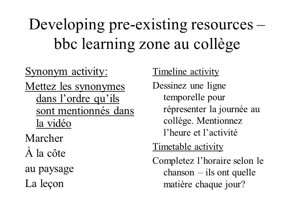 Developing pre-existing resources –bbc learning zone au collège