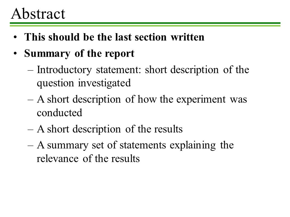 Abstract This should be the last section written Summary of the report