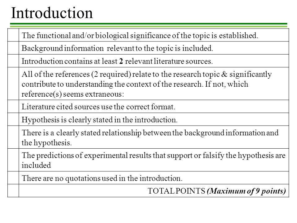 Introduction The functional and/or biological significance of the topic is established. Background information relevant to the topic is included.