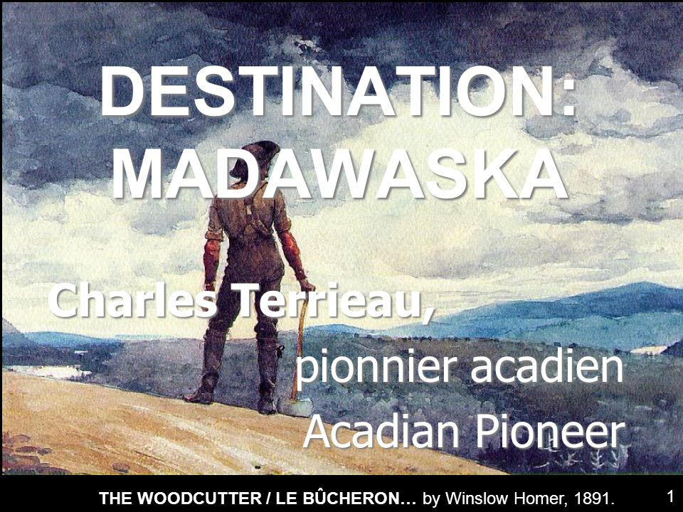 DESTINATION: MADAWASKA