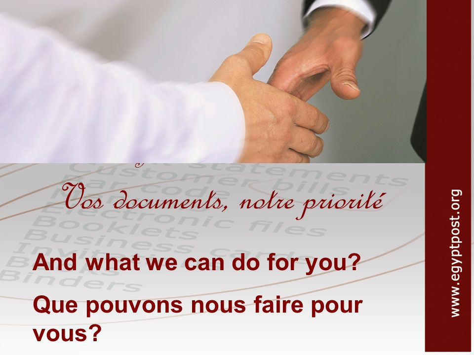 Your documents, our care Vos documents, notre priorité