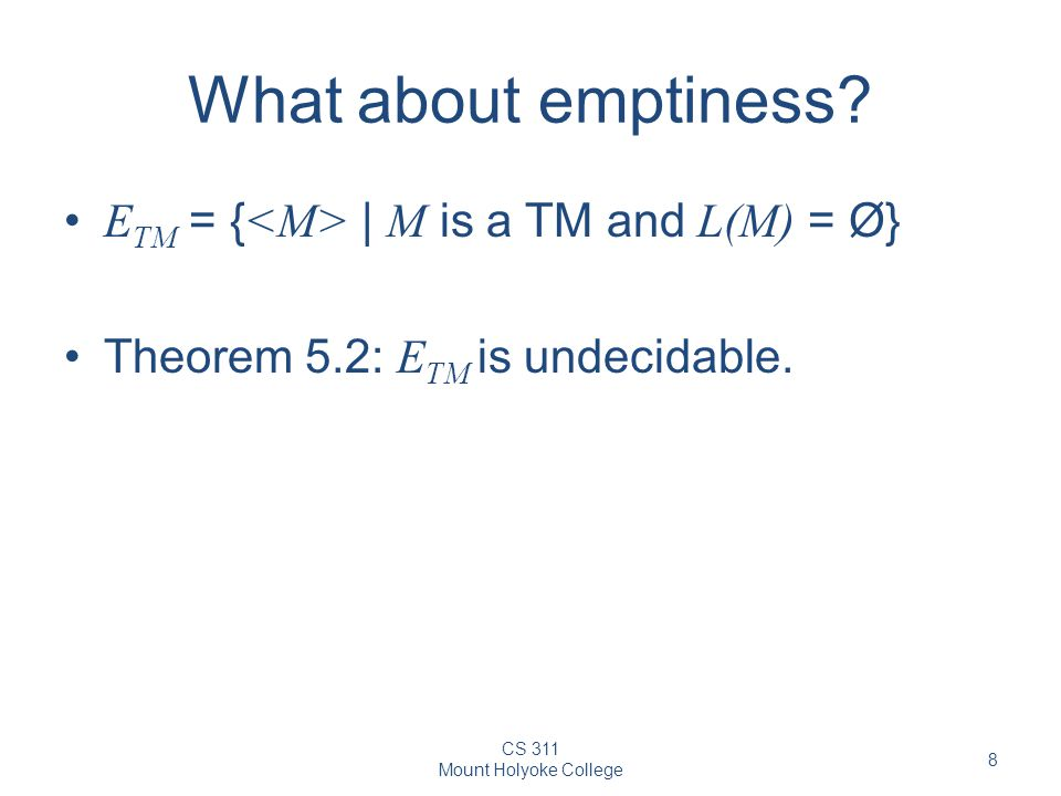 What about emptiness ETM = {<M> | M is a TM and L(M) = Ø}