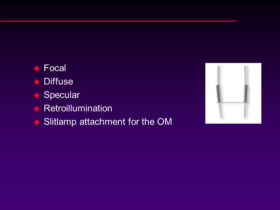 Focal Diffuse Specular Retroillumination Slitlamp attachment for the OM