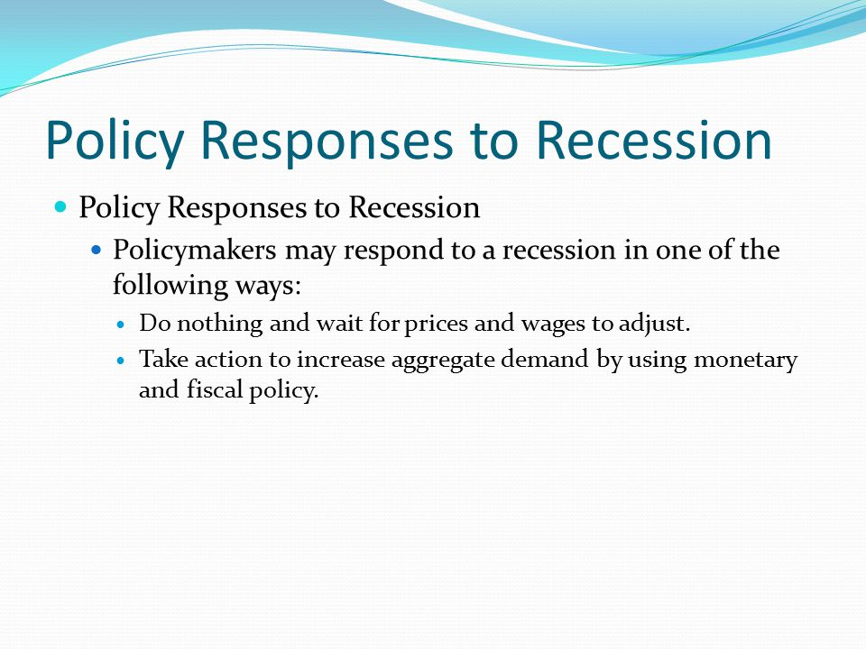 Policy Responses to Recession
