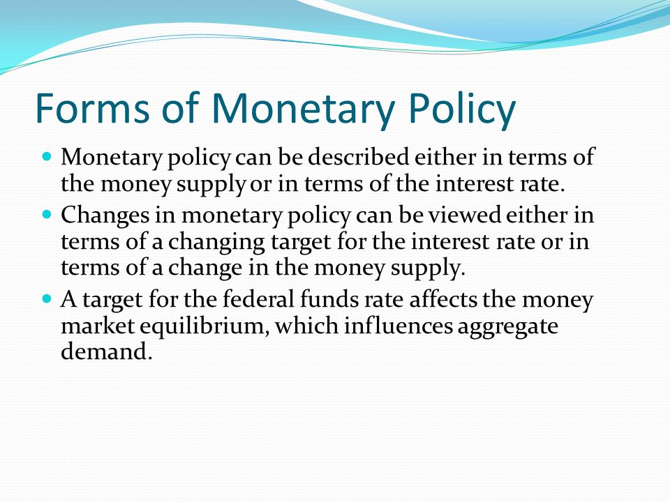 Forms of Monetary Policy