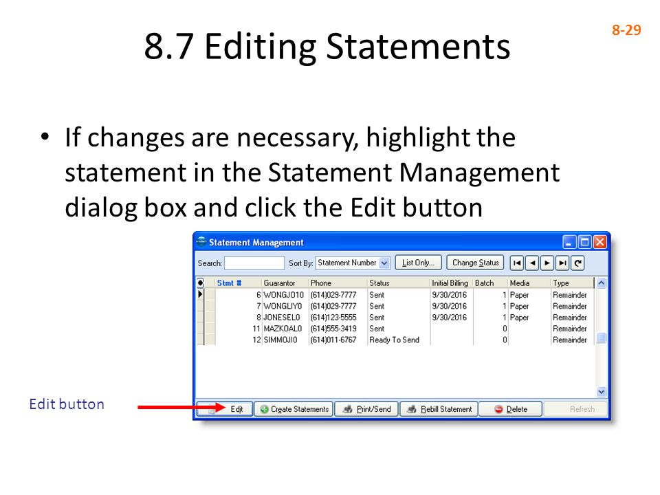 8.7 Editing Statements If changes are necessary, highlight the statement in the Statement Management dialog box and click the Edit button.