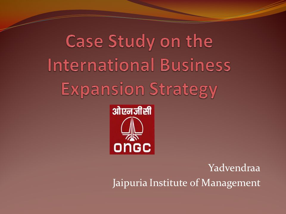Case Study on the International Business Expansion Strategy